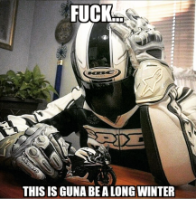 funny motorbike meme A long winter ahead